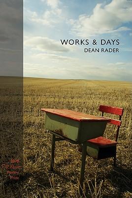 Works & Days by Dean Rader