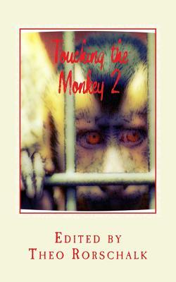 Touching the Monkey 2: best of tqrstories by Bob Thurber, Shirley Kwan, Mark Rapacz