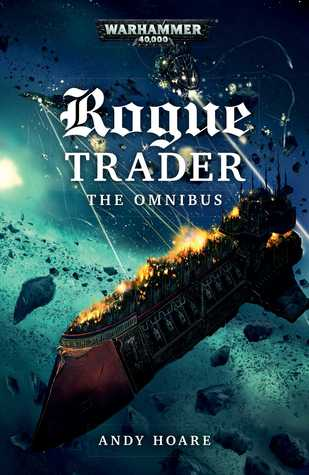 Rogue Trader: The Omnibus by Andy Hoare