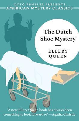 The Dutch Shoe Mystery: An Ellery Queen Mystery by Otto Penzler, Ellery Queen