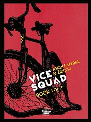 Vice Squad - Volume 1 by Zidrou
