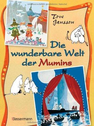 Die wunderbare Welt der Mumins by Tove Jansson