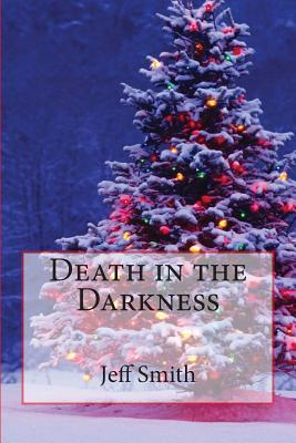 Death in the Darkness by Jeff Smith