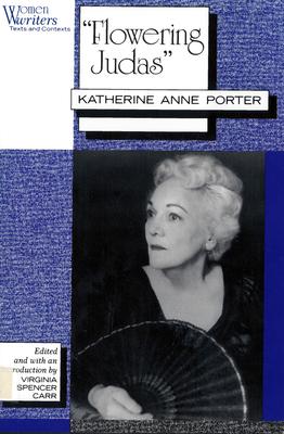 Flowering Judas: Katherine Anne Porter by