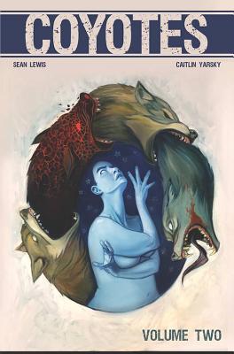 Coyotes, Vol. 2 by Caitlin Yarsky, Sean Lewis