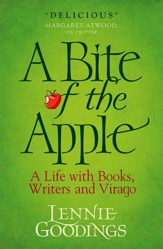 A Bite of the Apple: A Life with Books, Writers and Virago by Lennie Goodings