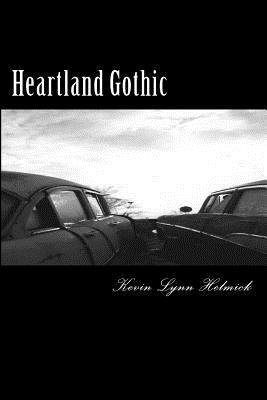 Heartland Gothic by Kevin Lynn Helmick