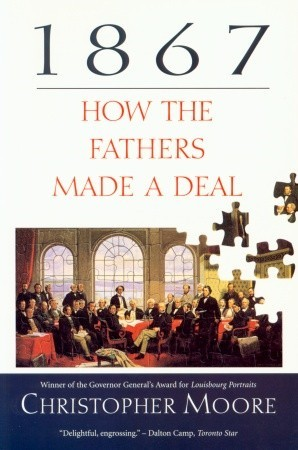1867: How the Fathers Made a Deal by Christopher Moore
