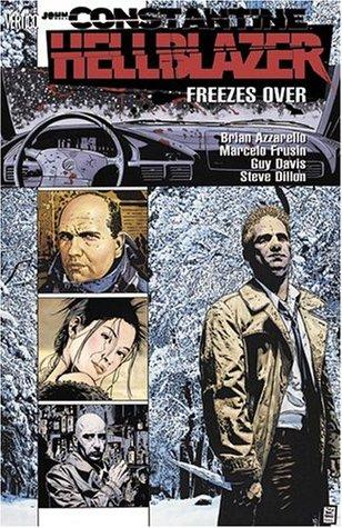 Hellblazer: Freezes Over by Brian Azzarello, Steve Dillon, Marcelo Frusín, Guy Davis