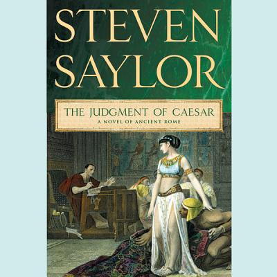 The Judgment of Caesar: A Novel of Ancient Rome by Steven Saylor
