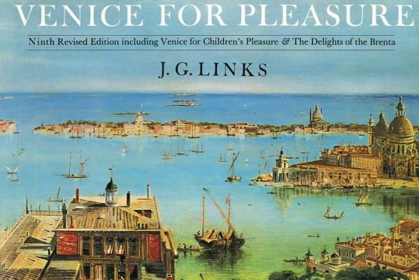Venice for Pleasure by J. G. Links