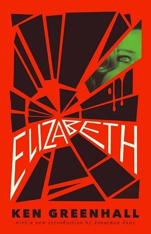 Elizabeth: A Novel of the Unnatural by Jessica Hamilton, Ken Greenhall, Jonathan Janz