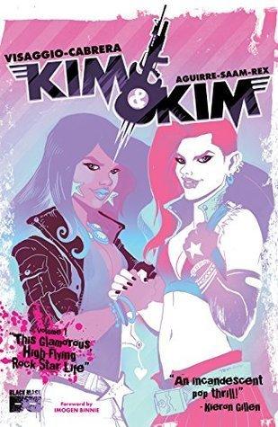 Kim & Kim, Vol. 1: This Glamorous, High-Flying Rock Star Life by Zakk Saam, Magdalene Visaggio, Eva Cabrera, Claudia Aguirre, Katy Rex