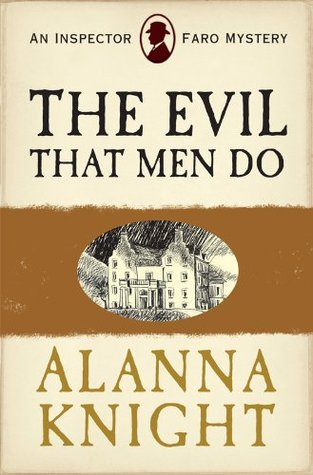 The Evil That Men Do by Alanna Knight
