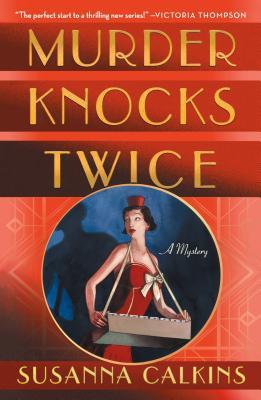 Murder Knocks Twice: A Mystery by Susanna Calkins