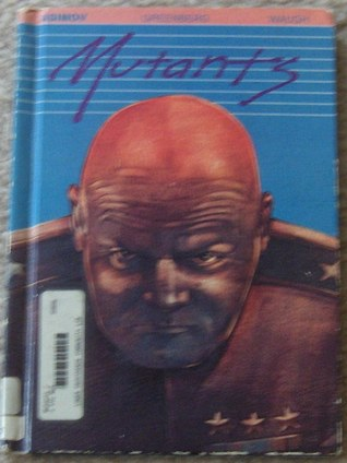 Mutants by S. Fowler Wright, Mack Reynolds, Algis Budrys, Martin Harry Greenberg, William Ersland, Will Stanton, Isaac Asimov, Charles G. Waugh