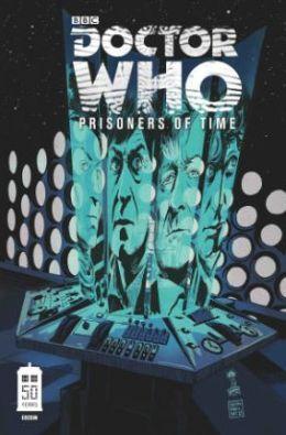 Doctor Who: Prisoners of Time, Volume 1 by Scott Tipton, Lee Sullivan, Simon Fraser, David Tipton