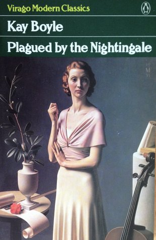 Plagued by the Nightingale by Kay Boyle