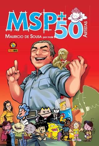 MSP: Mauricio de Sousa por mais 50 artistas by Rafa Coutinho, Rafael Grampá, Diogo Saito, Rafael Albuquerque, Roger Cruz, Mateus Santolouco, Sidney Gusman