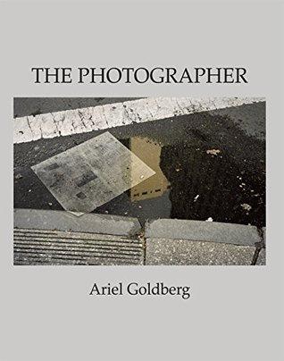 The Photographer by Ariel Goldberg