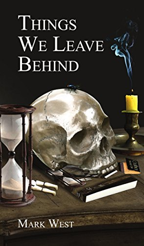 Things We Leave Behind by Anthony Watson, Ross Warren, Mark West