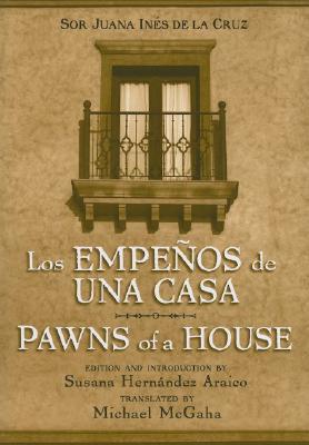 Pawns of a House by Michael McGaha, Juana Inés de la Cruz, Susana Hernandez Araico