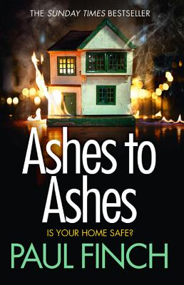 Ashes to Ashes (Detective Mark Heckenburg, Book 6) by Paul Finch