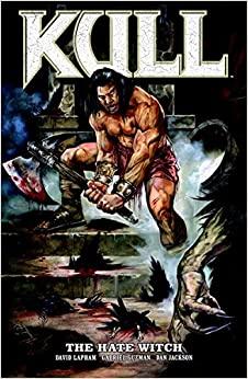 Kull Volume 2: The Hate Witch by Mariano Taibo, David Lapham, Gabriel Guzmán, Dan Jackson