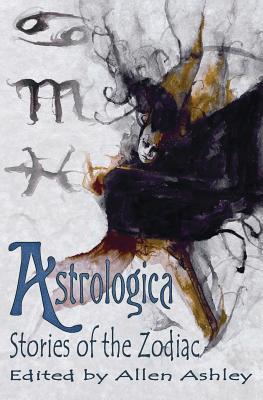Astrologica: Stories of the Zodiac by Allen Ashley, Bob Lock