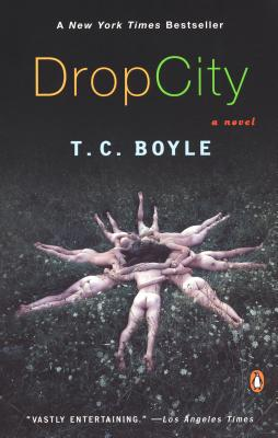 Drop City by T. C. Boyle