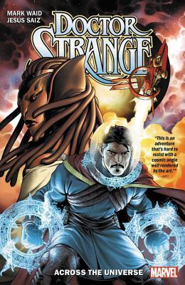 Doctor Strange by Mark Waid, Vol. 1: Across The Universe by Mark Waid, Javier Pina, Jesus Saiz