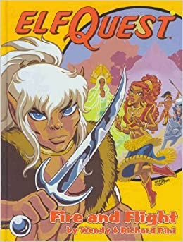 Elfquest Book #01: Fire and Flight by Wendy Pini, Richard Pini