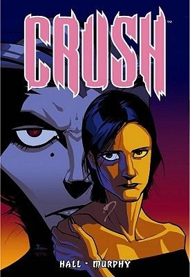 Crush by Sean Murphy, Jason Hall