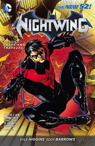 Nightwing, Volume 1: Traps and Trapezes by Kyle Higgins, Eduardo Pansica, Eddy Barrows, Geraldo Borges, Eber Ferreira, Ruy Jose, J.P. Mayer, Paolo Siqueira, Trevor McCarthy