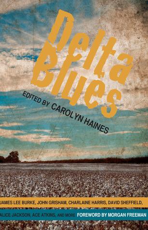 Delta Blues by Carolyn Haines, Charlaine Harris, James Lee Burke, Morgan Freeman, John Grisham