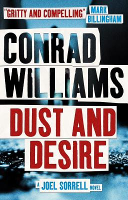 Dust and Desire: A Joel Sorrell Thriller by Conrad Williams