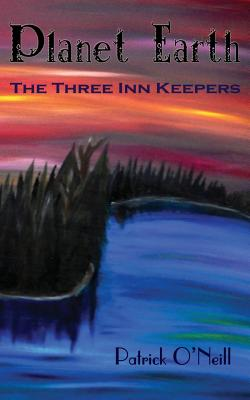 Planet Earth: The Three Inn Keepers by Patrick O'Neill