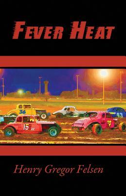 Fever Heat by Henry Gregor Felsen