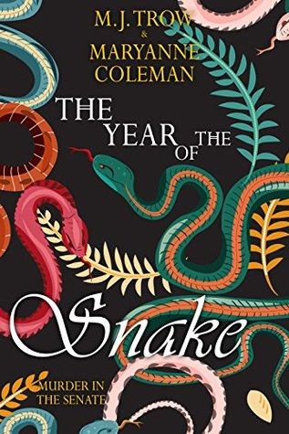 The Year of the Snake: Murder in the Senate by Maryanne Coleman, M.J. Trow