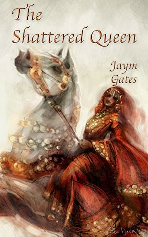 The Shattered Queen & Other New Mythologies: A Broken Cities Miscellany by Jaym Gates, Galen Dara, Melissa Gilbert, Jay Requard