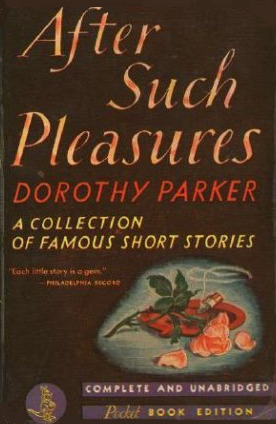 After Such Pleasures by Dorothy Parker