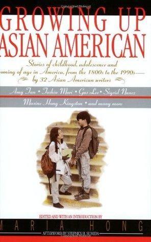 Growing Up Asian American by Maxine Hong Kingston, Stephen H. Sumida, Amy Tan, Bill Adler, Maria Hong