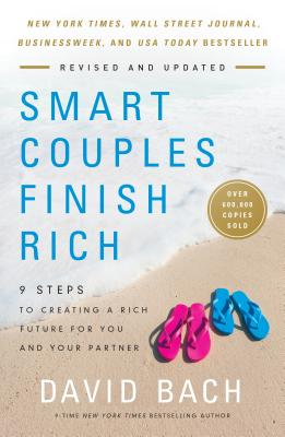 Smart Couples Finish Rich, Revised and Updated: 9 Steps to Creating a Rich Future for You and Your Partner by David Bach
