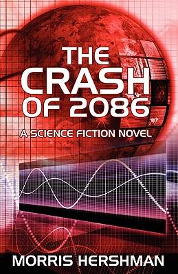 The Crash of 2086 by Morris Hershman