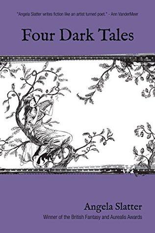 Four Dark Tales by Angela Slatter
