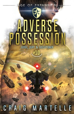 Adverse Possession: A Space Opera Adventure Legal Thriller by Michael Anderle, Craig Martelle