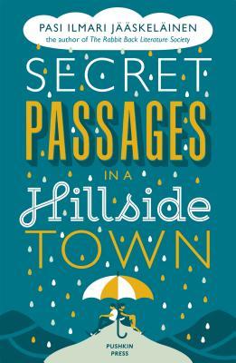 Secret Passages in a Hillside Town by Pasi Ilmari Jaaskelainen