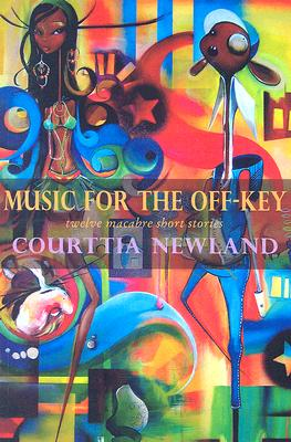 Music for the Off-Key: Twelve Macabre Short Stories by Courttia Newland