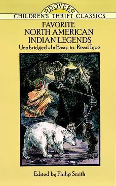 Favorite North American Indian Legends by Philip Smith