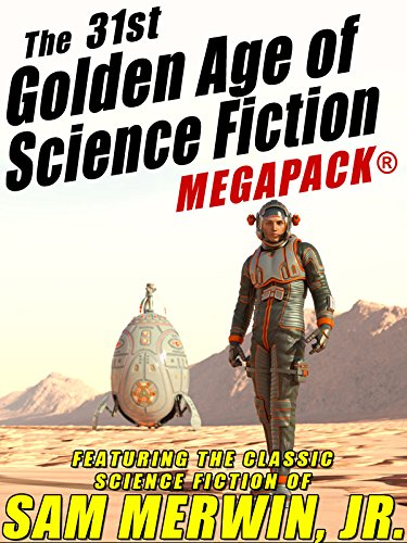 The 31st Golden Age of Science Fiction MEGAPACK®: Sam Merwin, Jr. by Sam Merwin Jr.